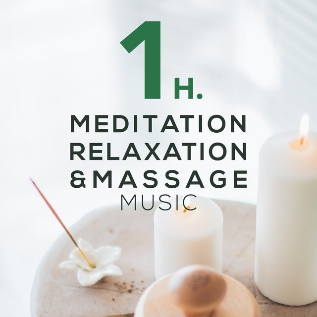 1h. Meditation, Relaxation & Massage Music