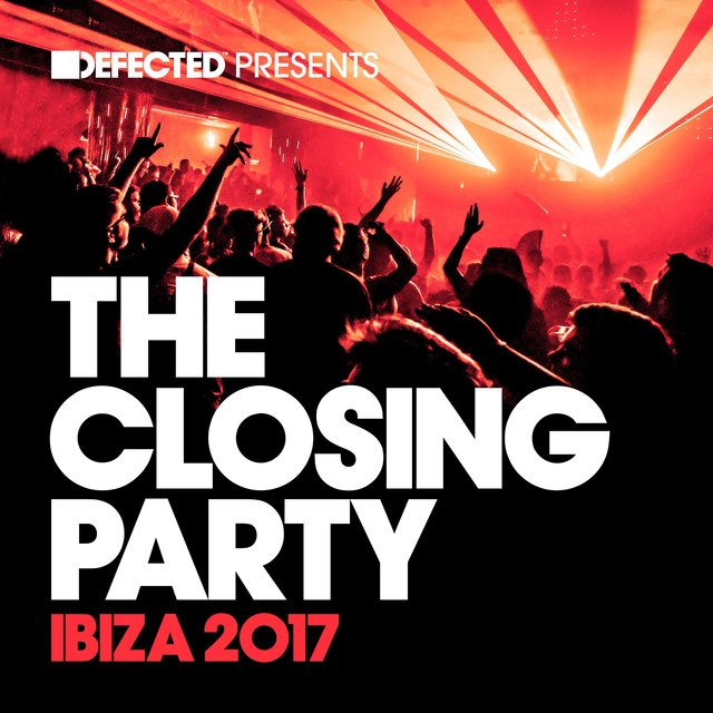 Defected Presents The Closing Party Ibiza 2017 (Mixed)