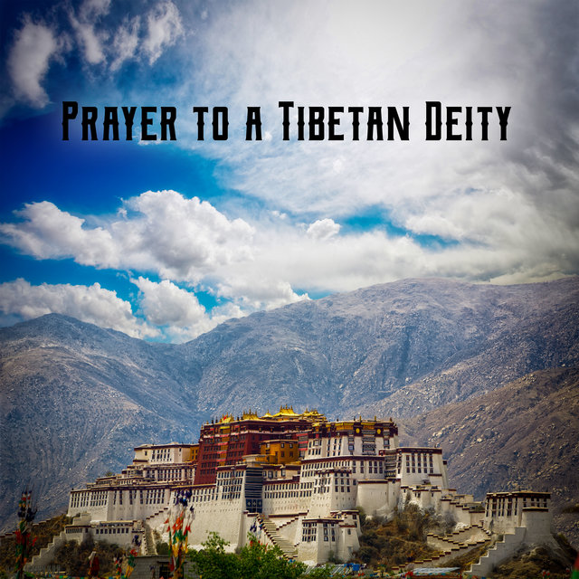 Prayer to a Tibetan Deity – Ambient Asian New Age Music for Deep Meditation nad Yoga Training