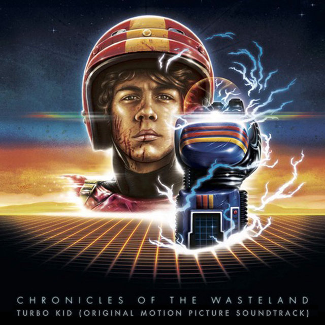 Chronicles of the Wasteland / Turbo Kid (Original Motion Picture Soundtrack)