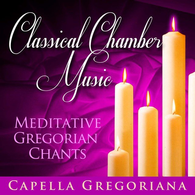 Classical Chamber Music - Meditative Gregorian Chants