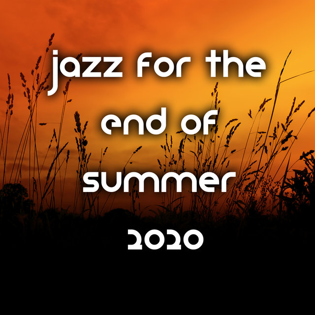 Jazz for The End of Summer 2020