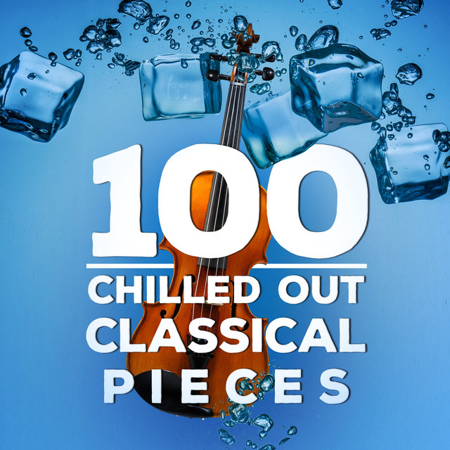 100 Chilled out Classical Pieces