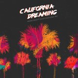California Dreaming (feat. Snoop Dogg & Paul Rey)