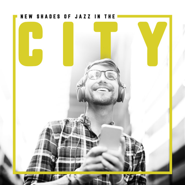 New Shades of Jazz in the City: Relax, Easy Listening, Jazz Instrumental Music