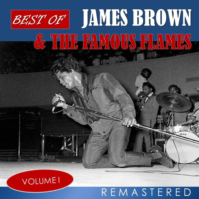 Best of James Brown & The Famous Flames, Vol. 1 (Remastered)
