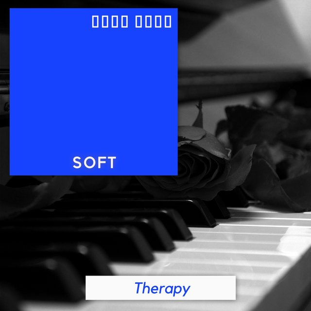 """ Soft Evening Therapy """