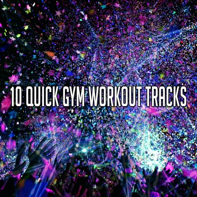 10 Quick Gym Workout Tracks