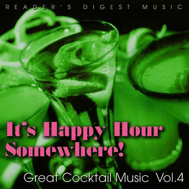 It's Happy Hour Somewhere! Great Cocktail Music, Vol. 4