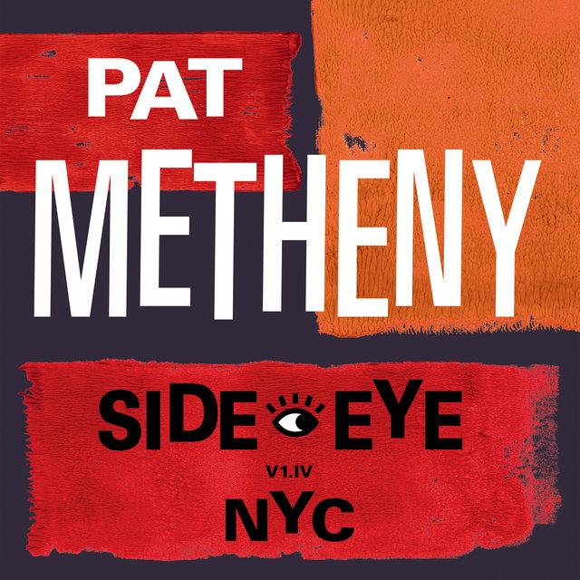 Cover art for album Side-Eye NYC (V1.IV) by Pat Metheny