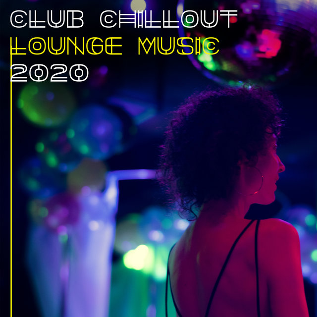 Club Chillout Lounge Music 2020