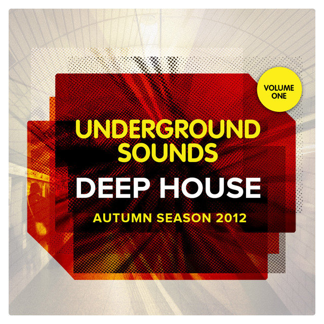 Deep House Autumn Season 2012 - Underground Sounds, Vol.1