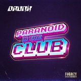 Paranoid in the Club (Cyber Shaman Remix)