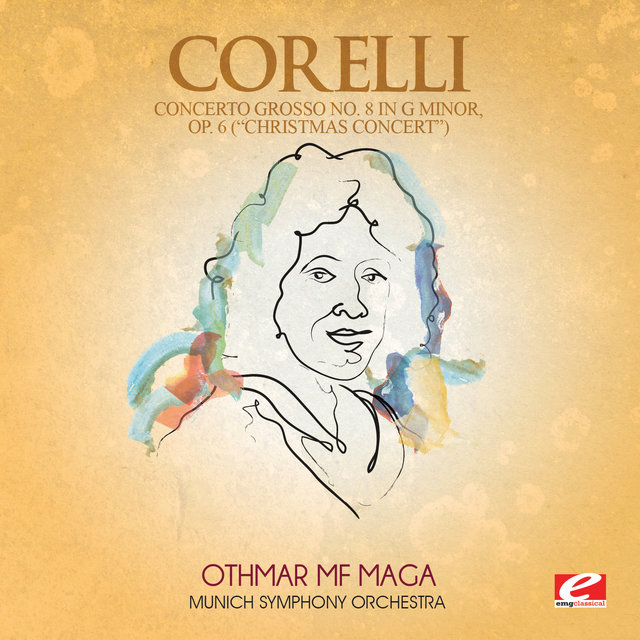 "Corelli: Concerto Grosso No. 8 in G Minor, Op. 6 ""Christmas Concert"" (Digitally Remastered)"