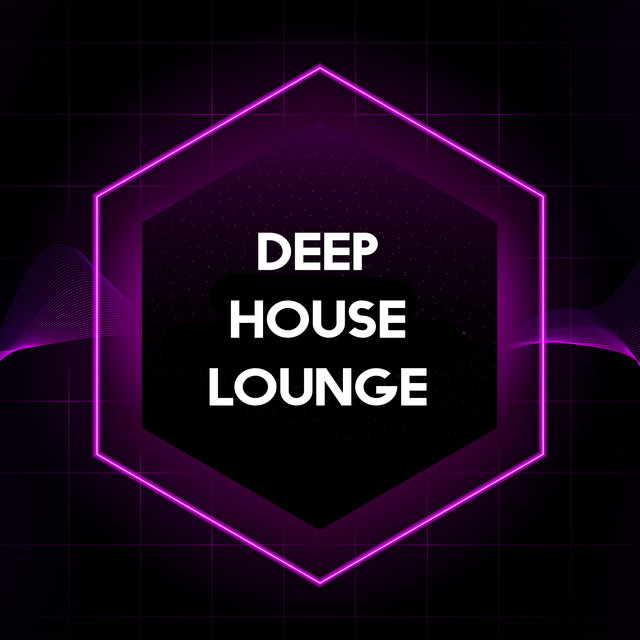 Deep House Lounge (Chillax Day & Night)