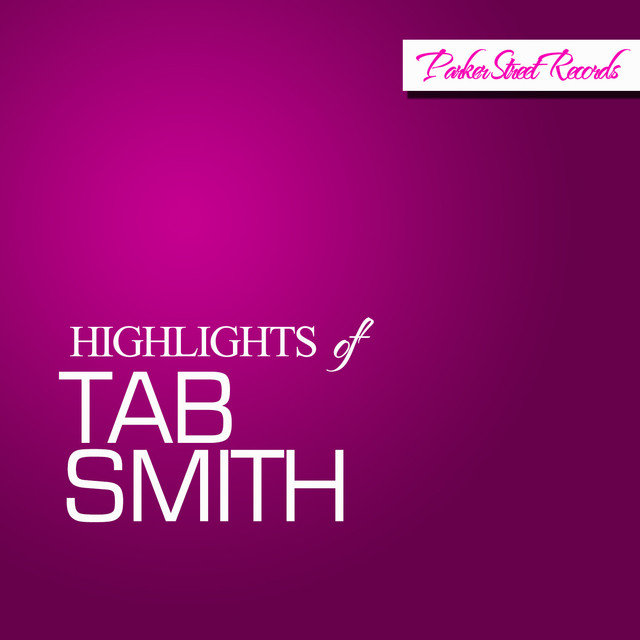 Highlights Of Tab Smith