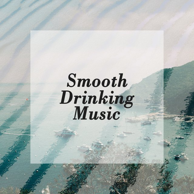 Smooth Drinking Music