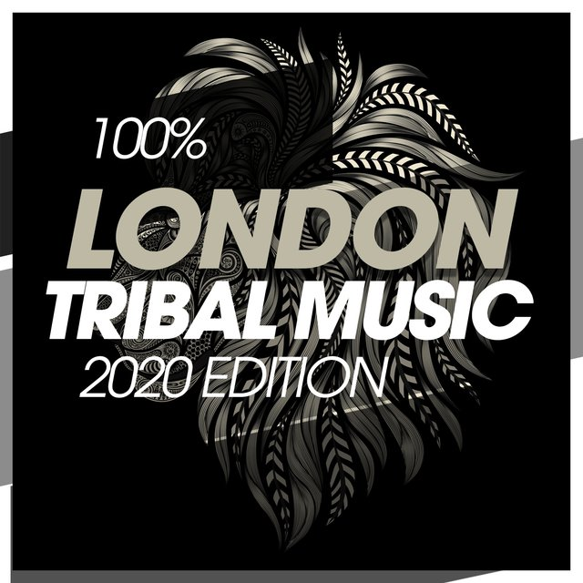 100% London Tribal Music 2020 Edition