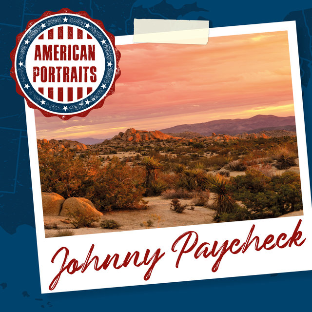 American Portraits: Johnny Paycheck
