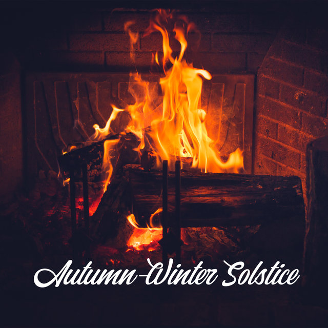Autumn-Winter Solstice – Very Relaxing Jazz Melodies for Long Cold Evenings by the Fireplace