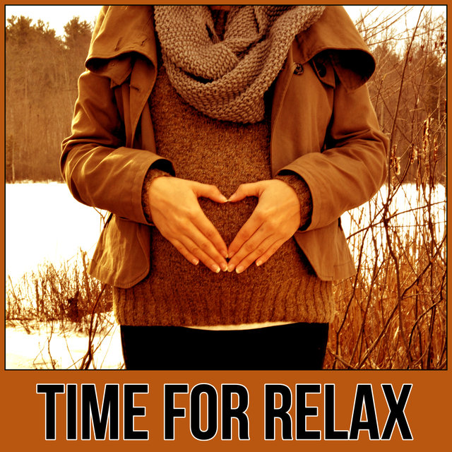 Time for Relax – Relax Yourself, Calming Sounds for Pregnant Women, Soothing Nature Sounds for Womb, Hypnobirthing, Pregnancy Music for Easier Labor