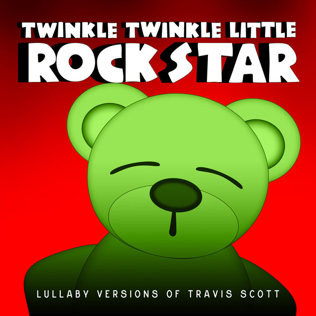 Lullaby Versions of Travis Scott
