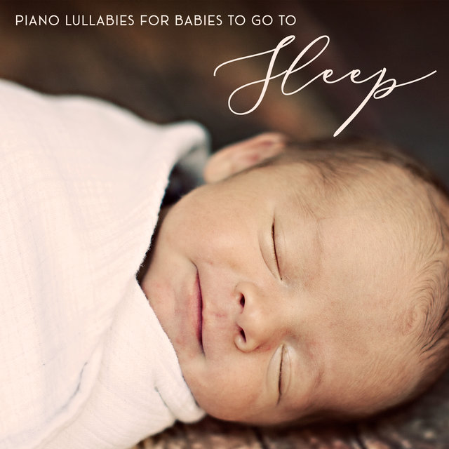 Piano Lullabies for Babies to Go to Sleep