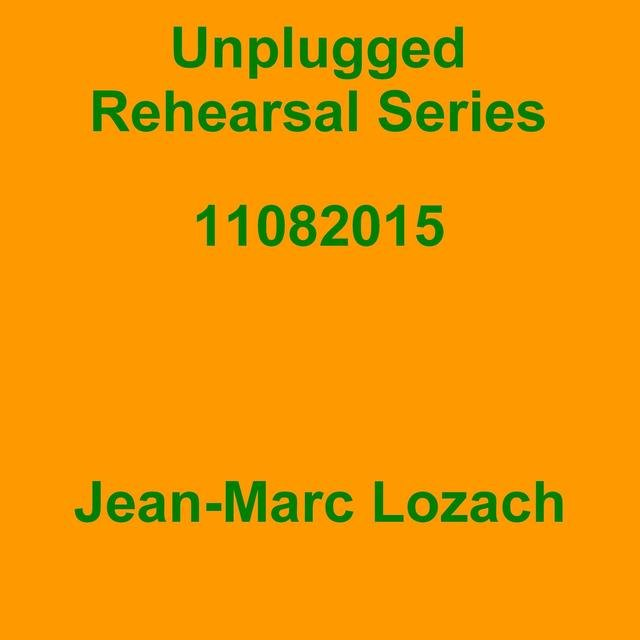 Unplugged Rehearsal Series 11082015