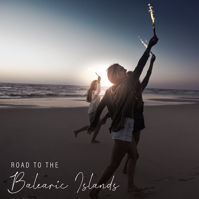 Road to the Balearic Islands - Hot Dance Chillout Set, One Language, EDM, Sunset Sky, Under the Palms, Tropical Party, Deep Lounge