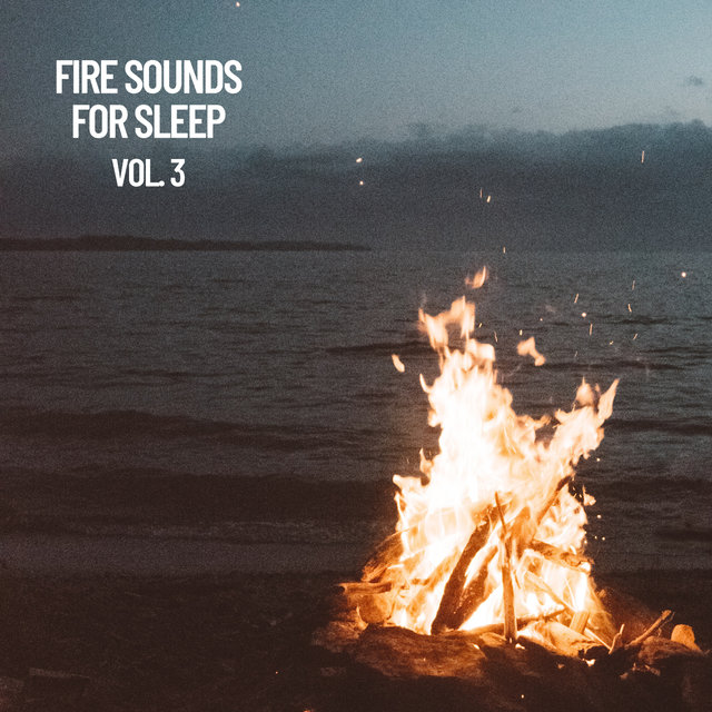 Fire Sounds for Sleep Vol. 3