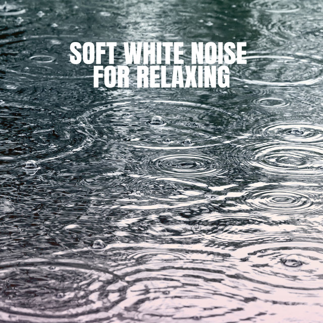 Soft White Noise for Relaxing