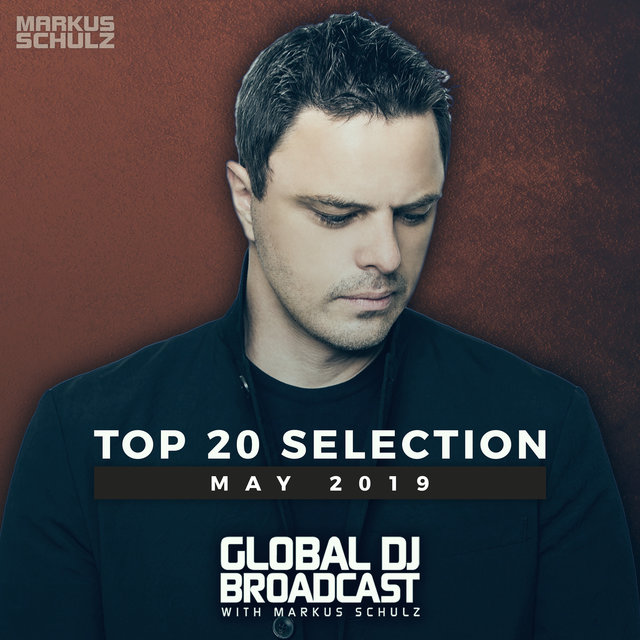 Global DJ Broadcast - Top 20 May 2019
