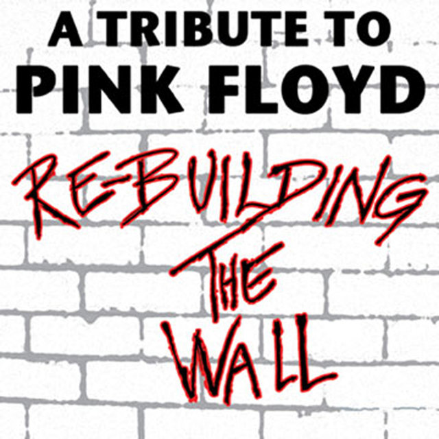 Re-Building The Wall - A Tribute To Pink Floyd