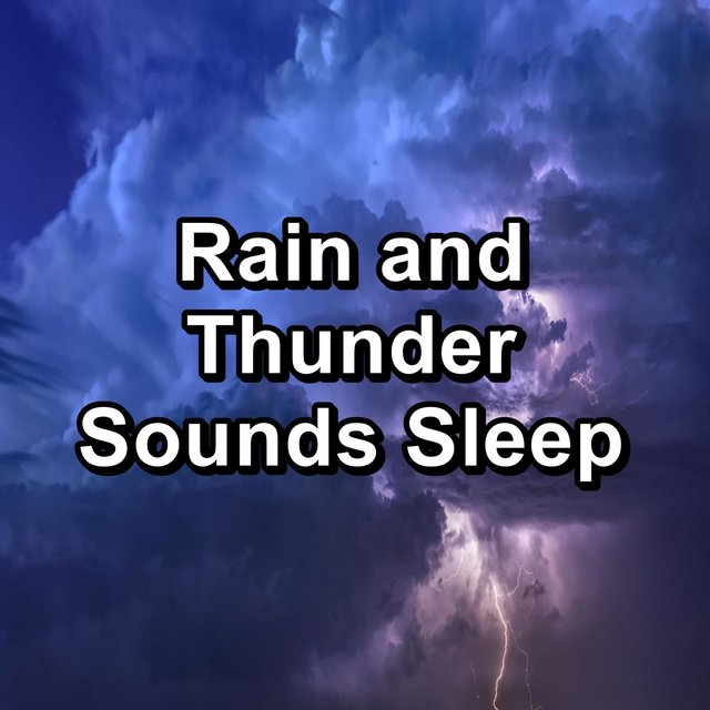 Rain and Thunder Sounds Sleep