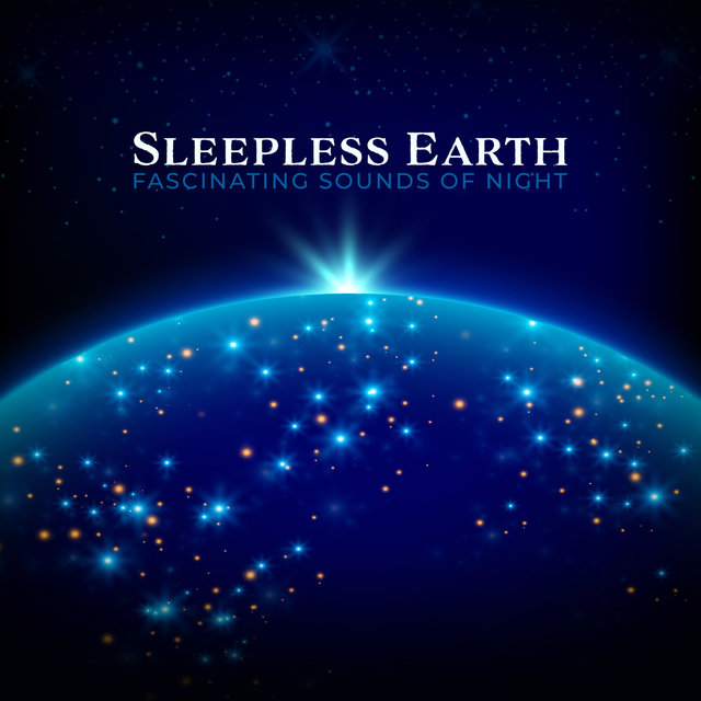 Sleepless Earth: Fascinating Sounds of Night