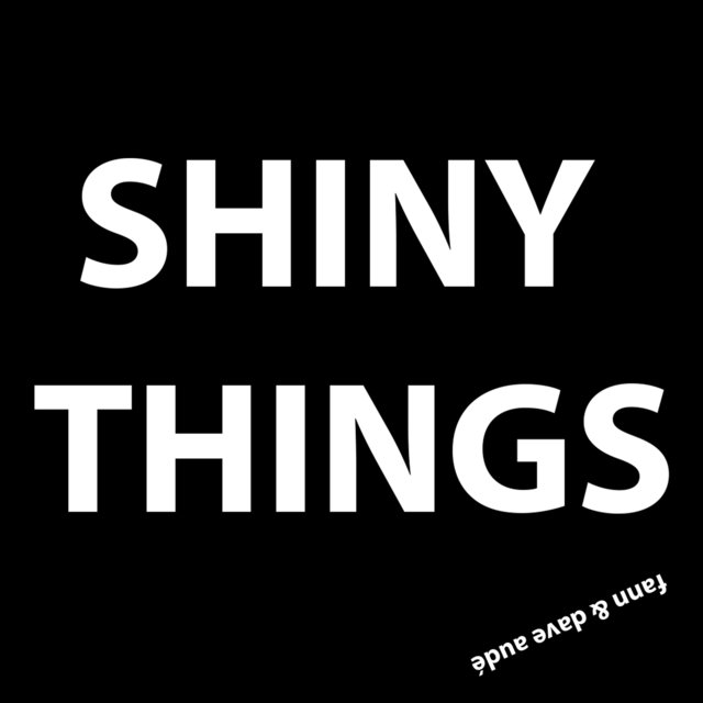 Shiny Things