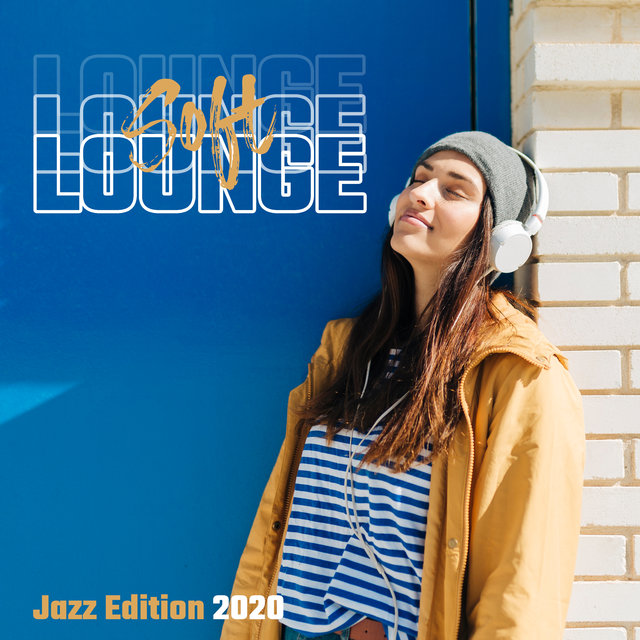Soft Lounge Jazz Edition 2020
