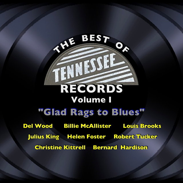 The Best of Tennessee Records Volume I - Glad Rags to Blues
