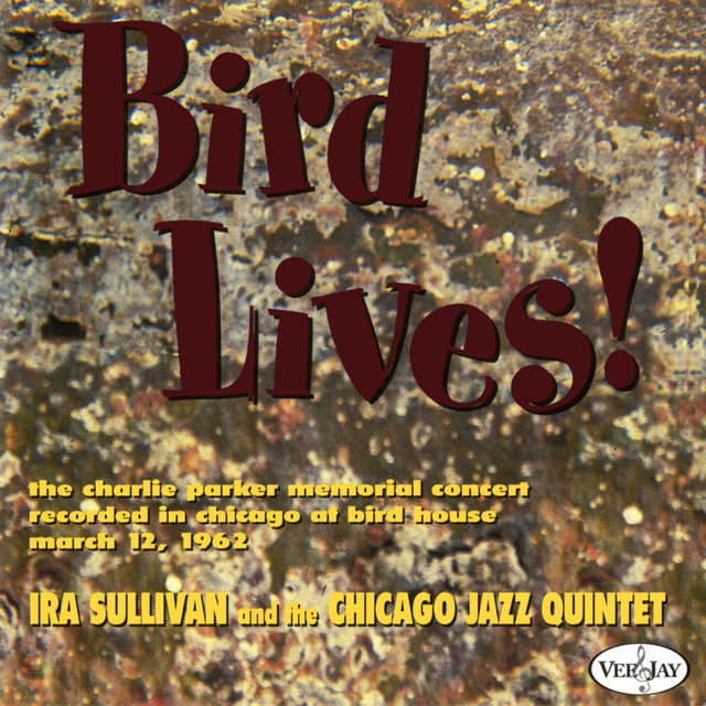 Bird Lives! (Live At The Birdhouse, Chicago, IL / 1962)