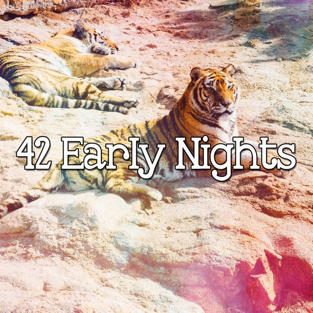 42 Early Nights