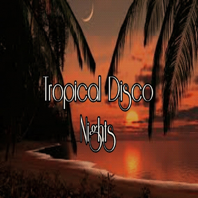Tropical Disco Nights