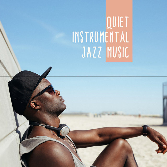 Quiet Instrumental Jazz Music