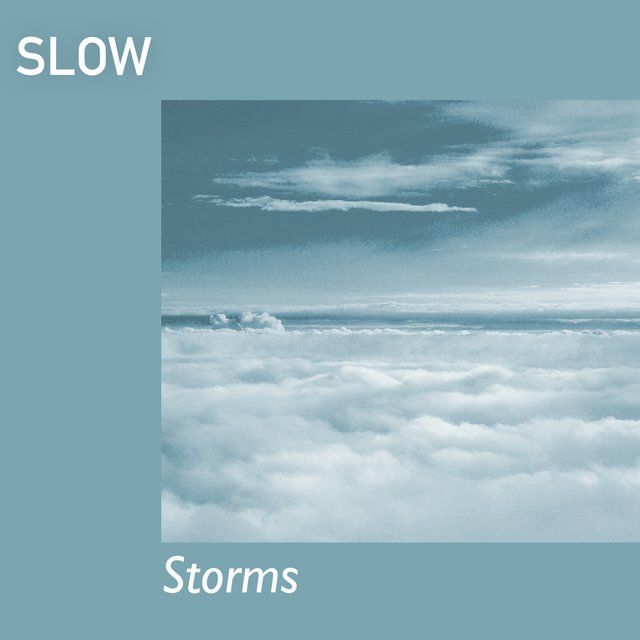 # 1 Album: Slow Storms