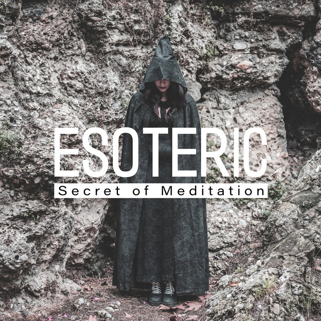 Esoteric Secret of Meditation - Take Your Contemplation to the Next Level with the Help of This New Age Spiritual Music, Blissful State, Astral Projection, Deep Trance