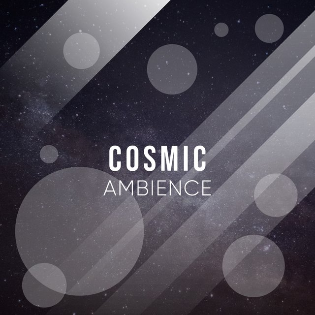 # Cosmic Ambience