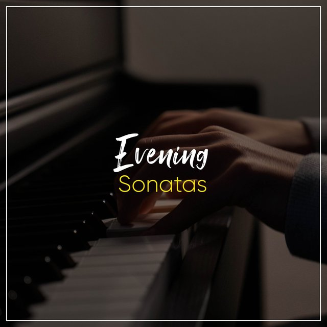 Tranquil Evening Piano Sonatas
