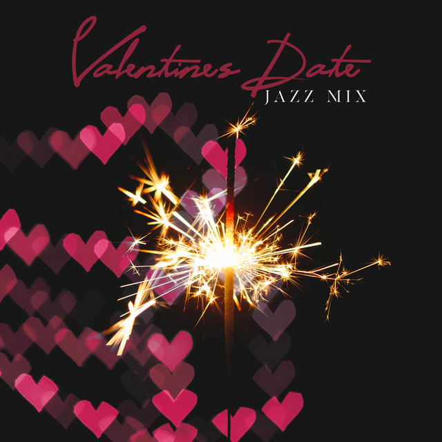 Valentine's Date Jazz Mix: 2020 Smooth Jazz Collection for Couples Date in the Cafe or Restaurant