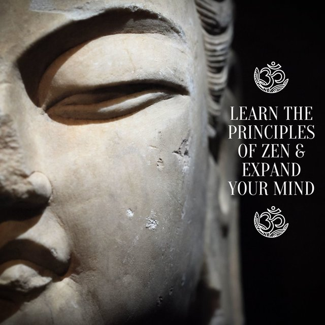 Learn the Principles of Zen & Expand Your Mind - Savor True Nature, Become Mindful and Unlock Your Creativity