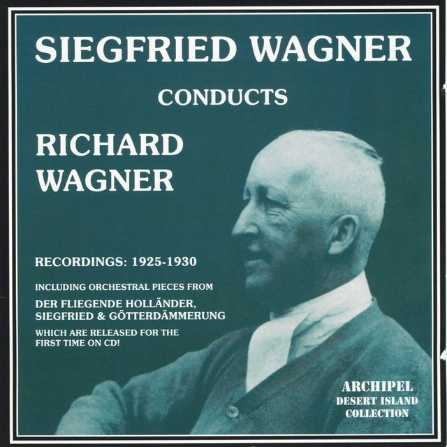 Siegfried Wagner conducts Richard Wagner (Recordings : 1925-1930)