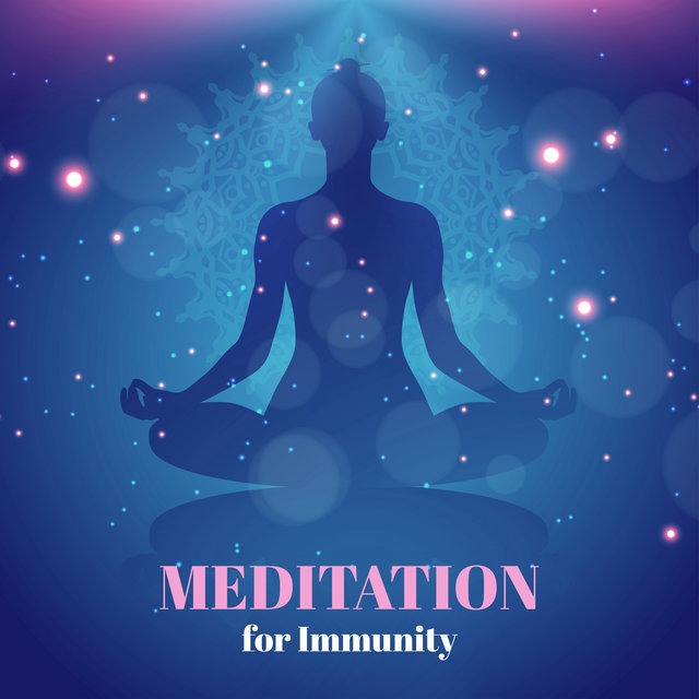 Meditation for Immunity - Empower Yourself Internally and Heal Your Body with Daily Contemplation Sessions